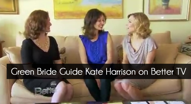Green Bride Guide Kate Harrison on Better TV